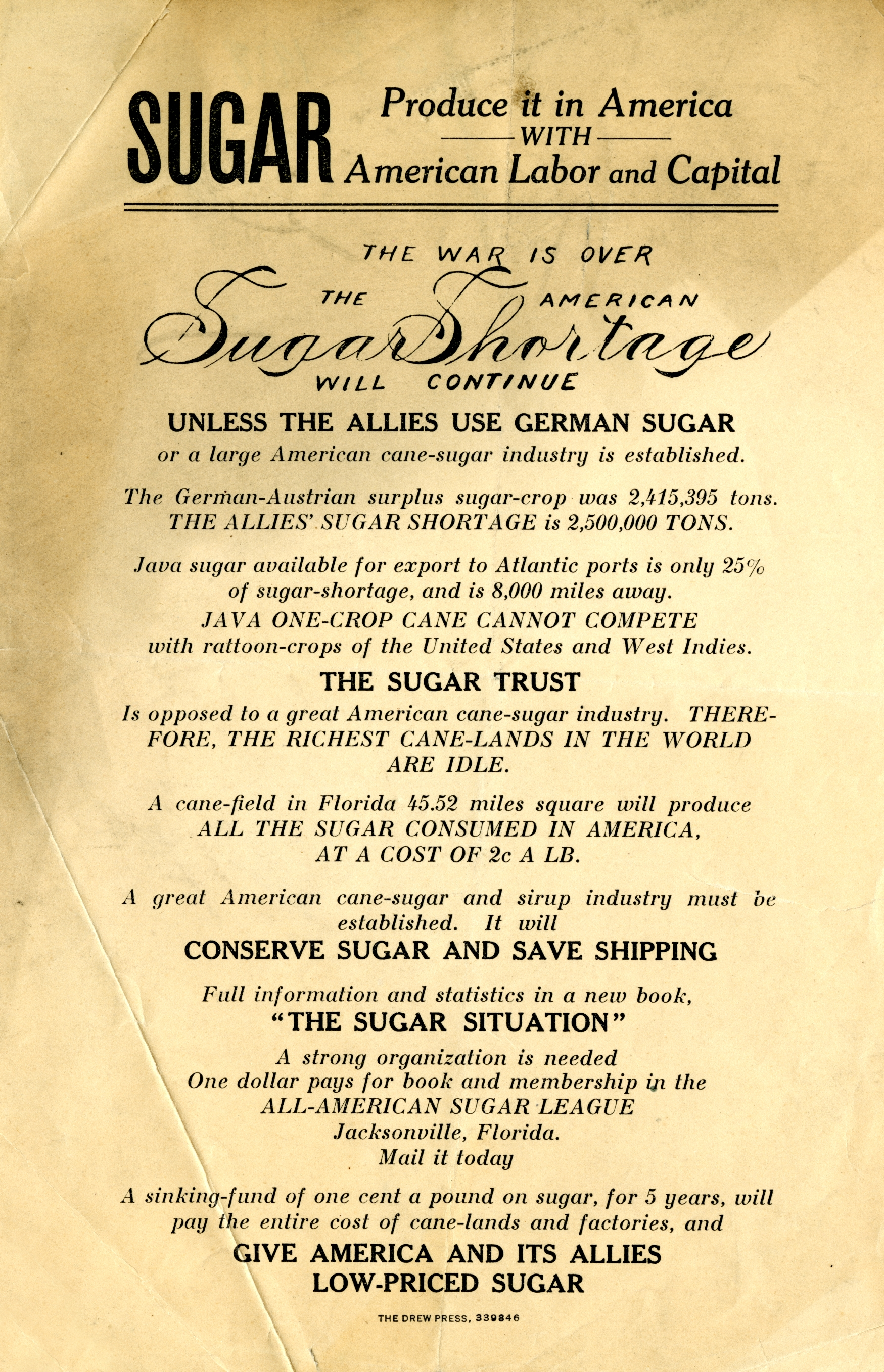 Sugar, produce it in America with American labor and capital.