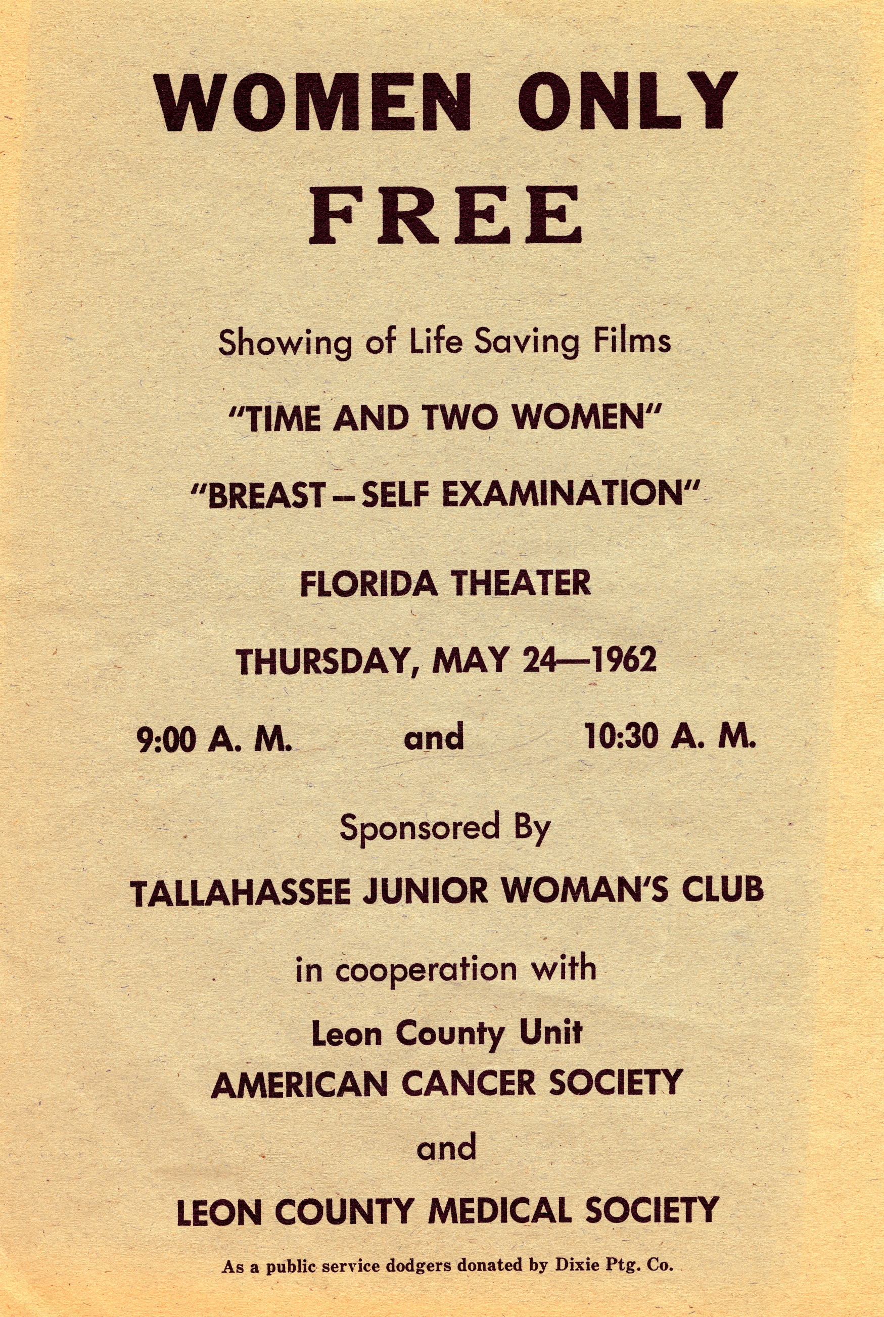 Women only, showing of life saving films, 'Time and Two Women' and 'Breast--Self Examination'.