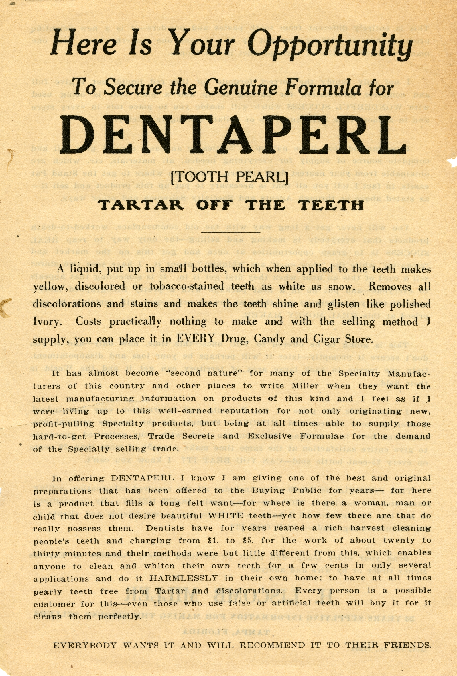 Here is your opportunity to secure the genuine formula for Dentaperl [tooth pearl] tartar off the teeth.