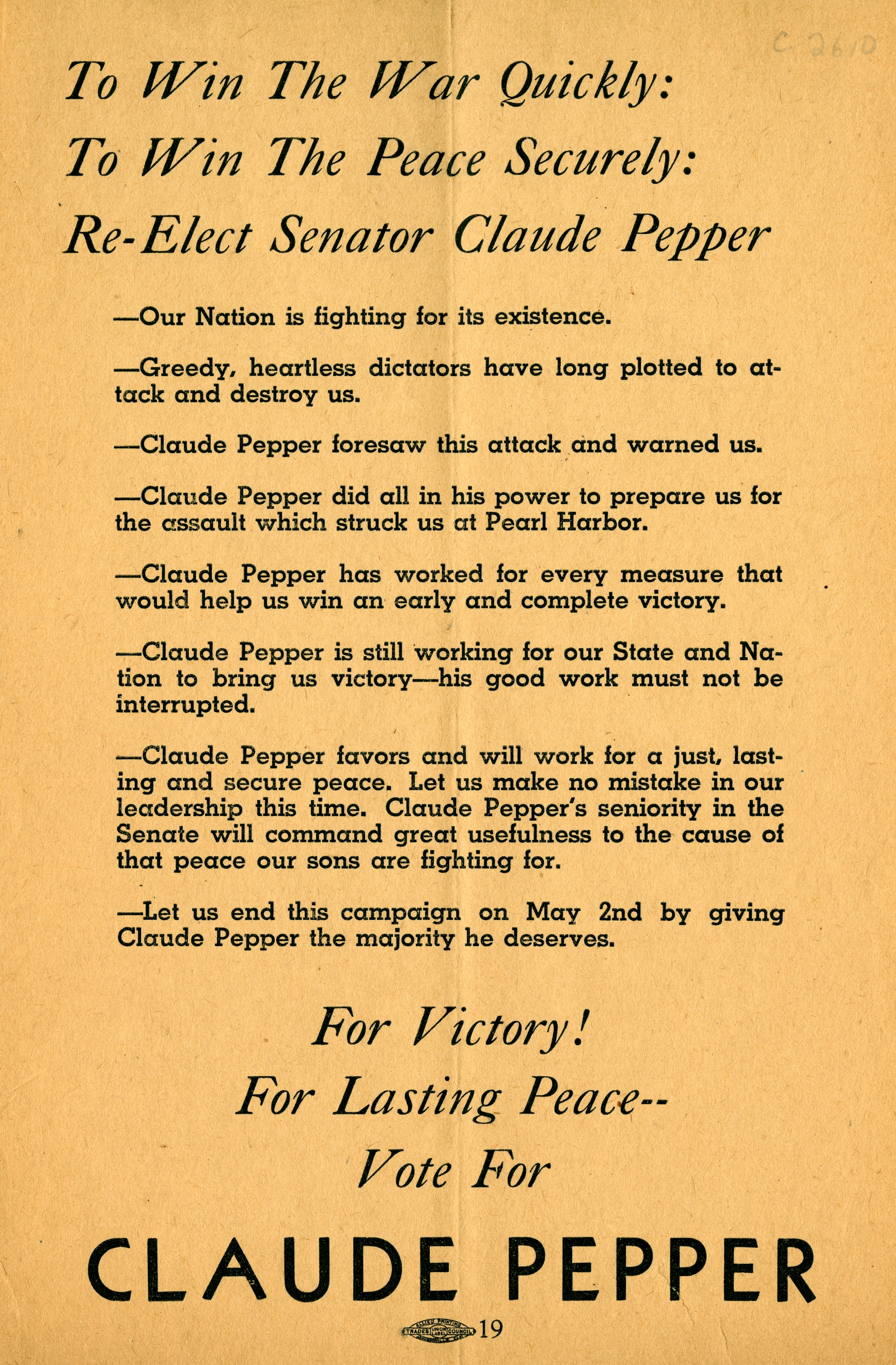 To win the war quickly, to win the peace securely, re-elect Senator Claude Pepper